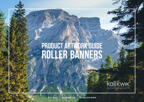 Kall Kwik WGC - Product Artwork Guide - Roller Banners